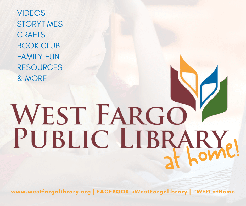 West Fargo Public Library at home!